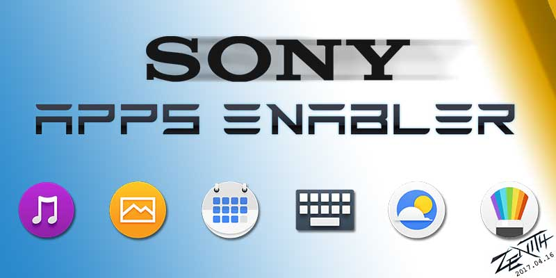 Sony Apps Enabler to install Sony Apps in any Android device.