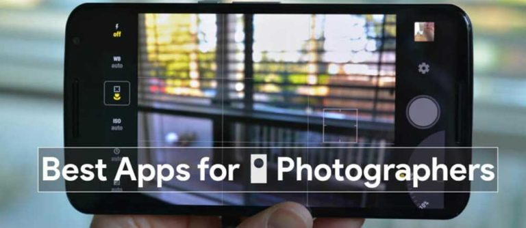 Top 10 Best Android Apps for Mobile Photographers