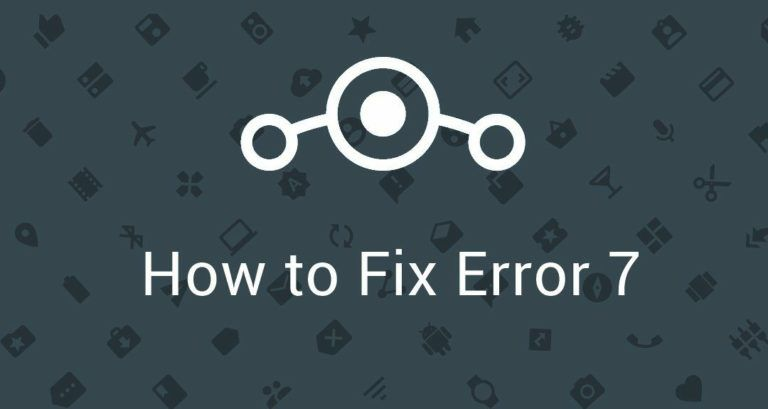 How to Fix Error 7 while installing Lineage OS