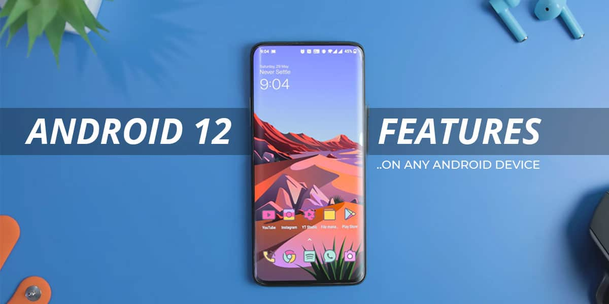 How to Get Android 12 Features on Any Android Device