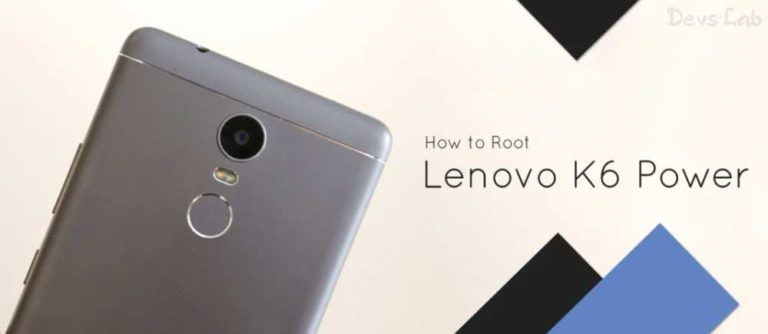 Lenovo K6 Power: Unlock Bootloader, Install TWRP and Root  in 3 Steps.