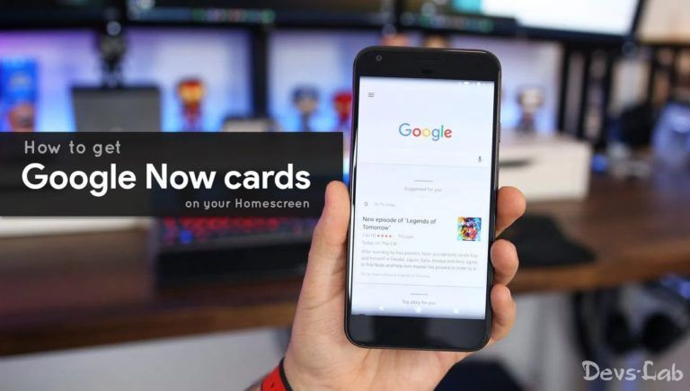 How to Get Google Cards on the Home screen of Any device (No Root)