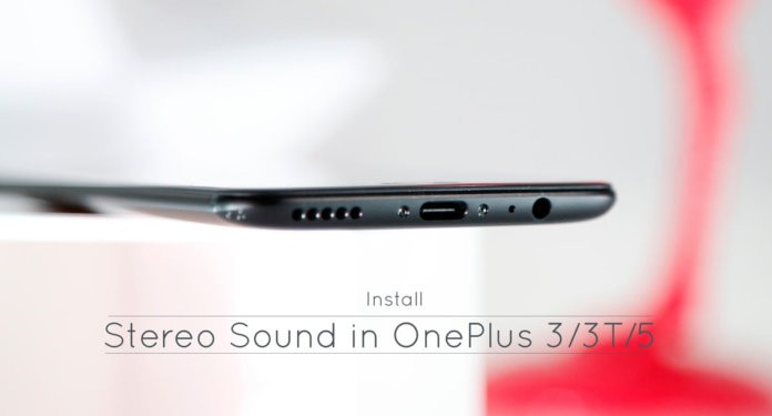 How to install Stereo Sound MOD in OnePlus 3 3T 5