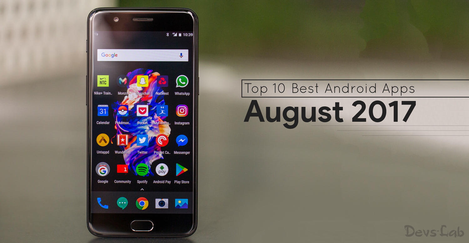 Top 10 best Android Apps of August 2017