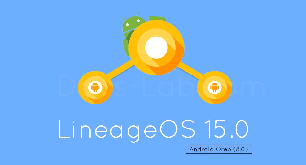 LineageOS 15.0 Android Oreo 8.0