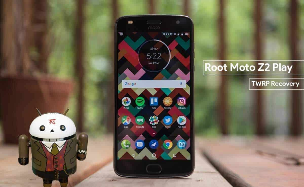 How to Flash TWRP Recovery and Root Moto Z2 Play (Retus variant)