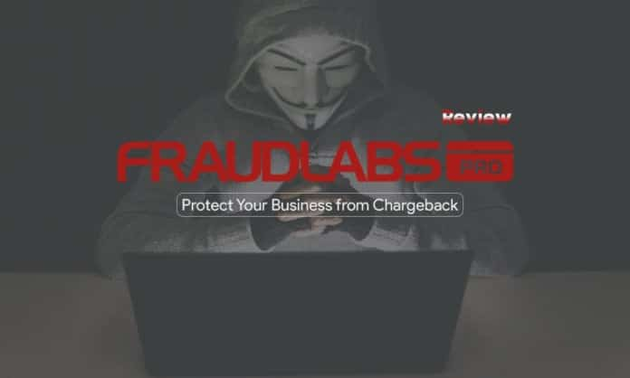 FraudLabs Pro Review How to Protect your Online Business Store from Fraud and Chargeback