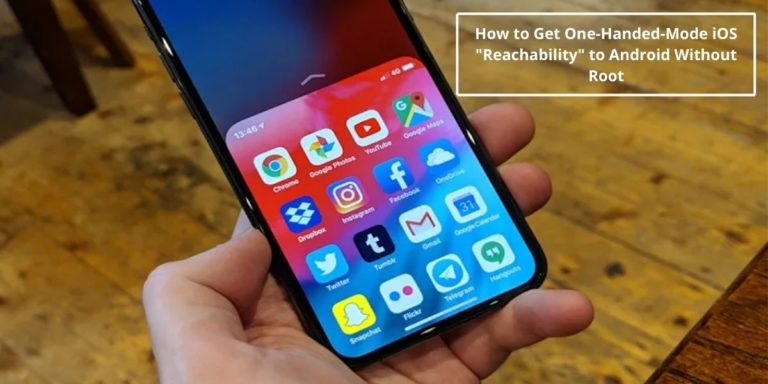 "How to Get One-Handed-Mode iOS ""Reachability"" to Android Without Root"