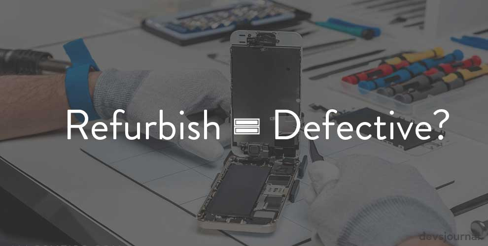 Are Refurbished Smartphones always defective