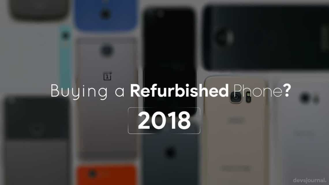 Should you buy a refurbished smartphone in 2018?