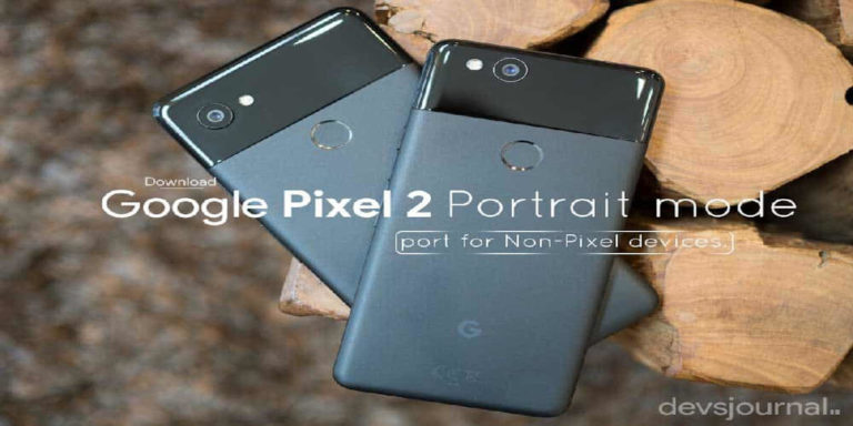 How to get Pixel 2 Portrait Mode for all Android Devices