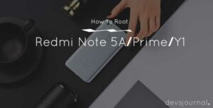 How to Root Xiaomi Redmi Note 5A Prime Y1