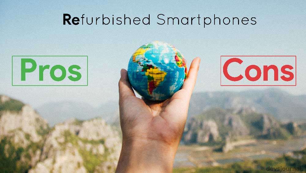 Pros and Cons of Buying a refurbished Smartphone