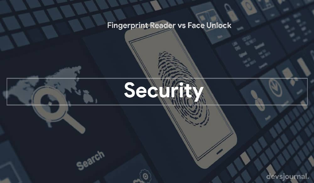 Security aspect Fingerprint Reader and Face unlock