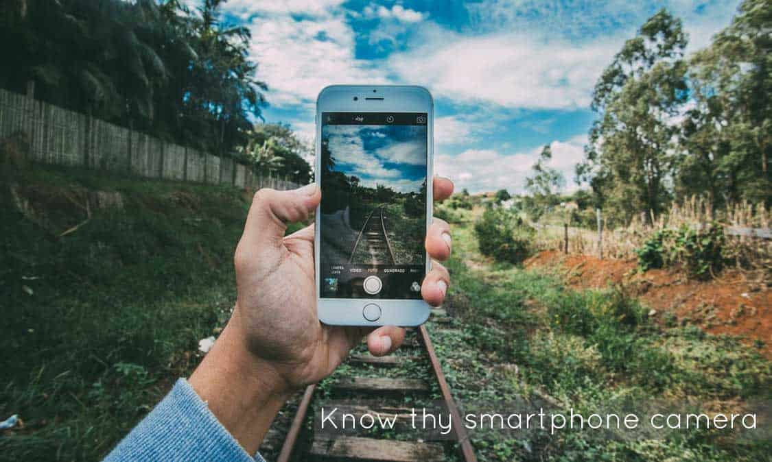 Know the Smartphone Camera before taking pictures