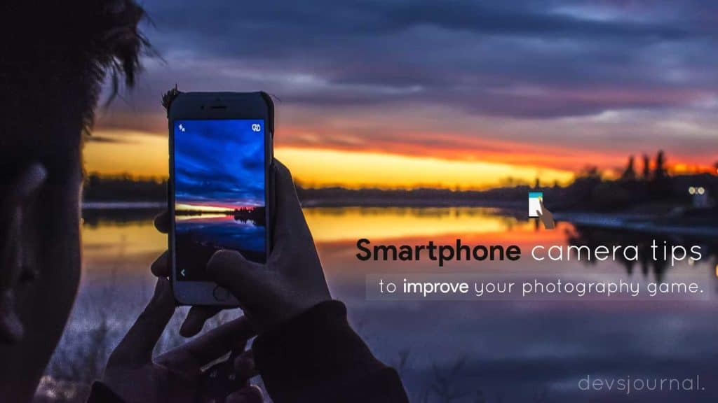 Smartphone Camera Tips to improve photography and become pro
