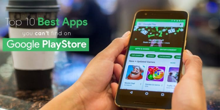 Top 10 best Android Apps not available on Google PlayStore