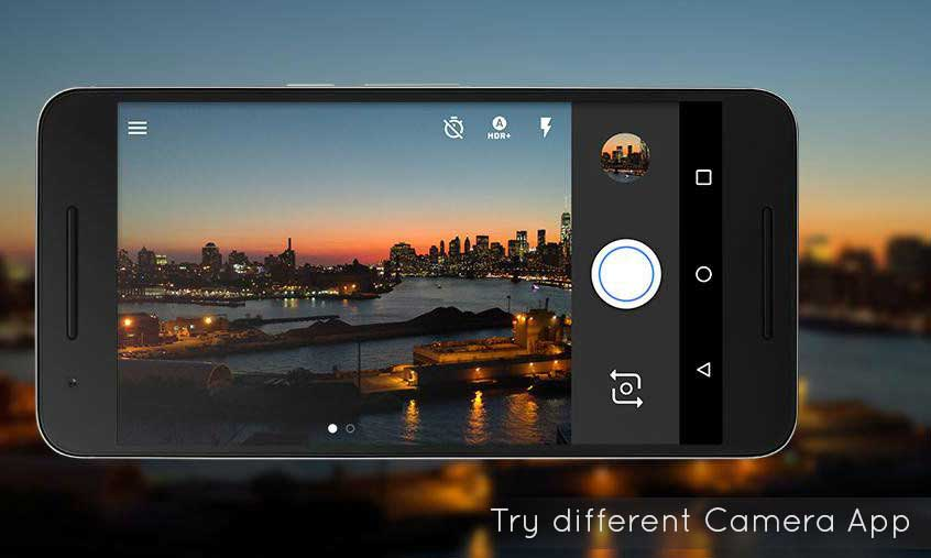 Try different Camera App on your Smartphone