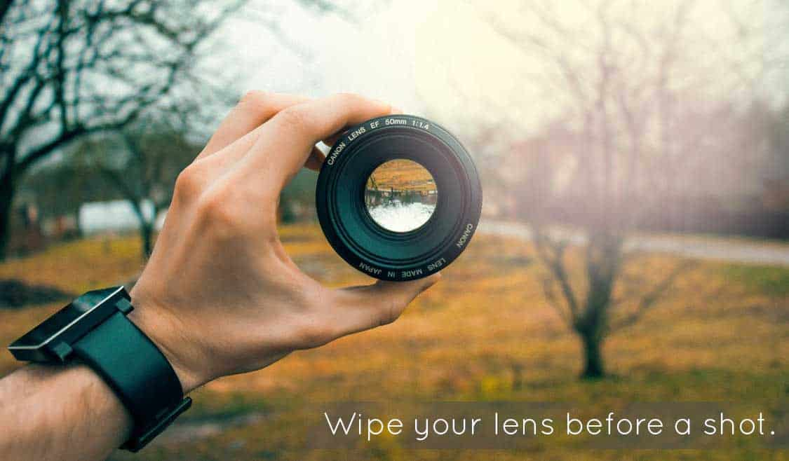 Wipe your Camera Lense before taking any shot or picture
