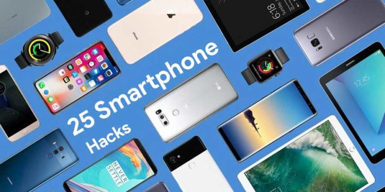 25 best Smartphone Hacks that you must know