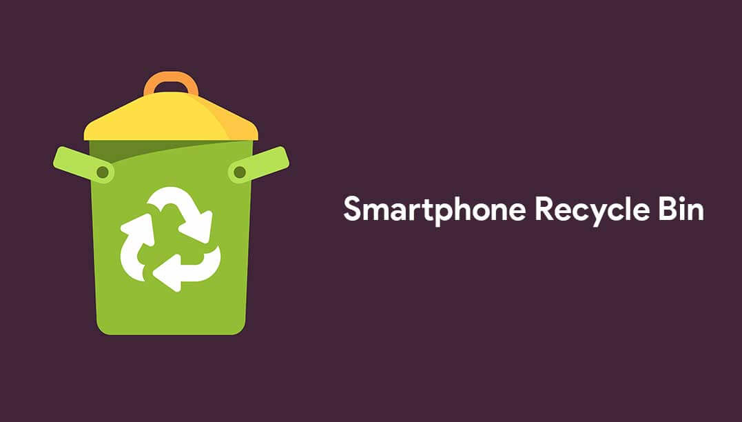 Get a Recycle Bin for your Smartphone