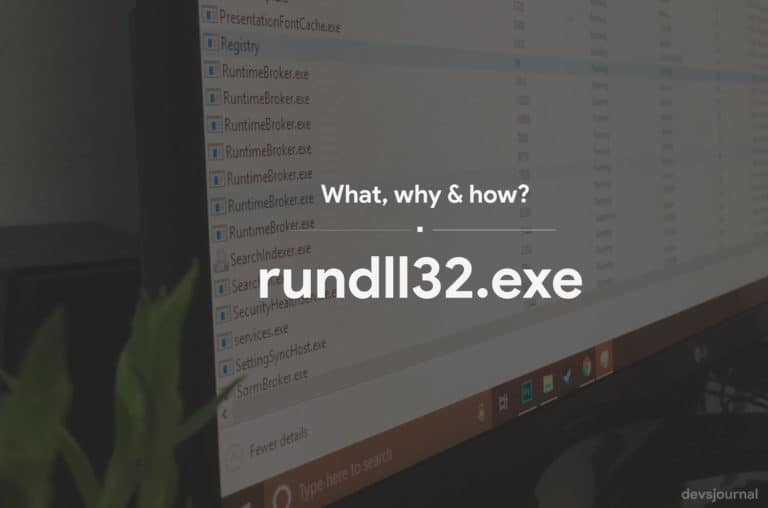 What is rundll32.exe? Why is it running on your system & FAQs