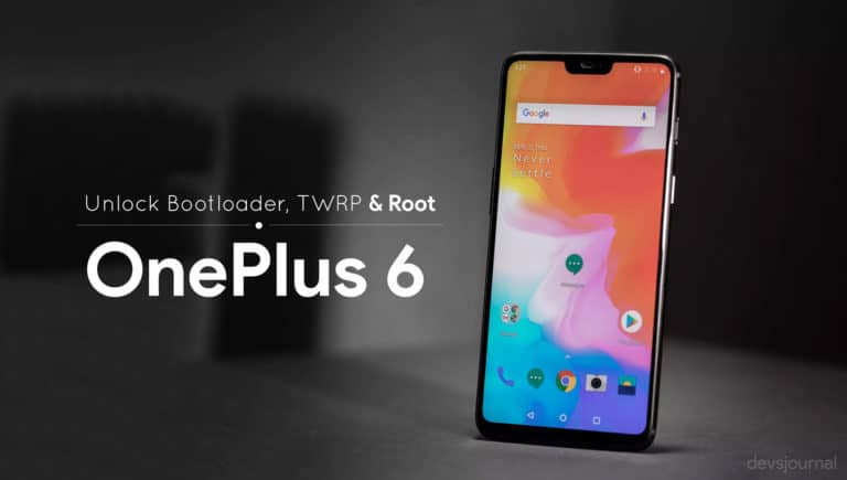 How to Unlock Bootloader, Install TWRP and Root OnePlus 6/6T