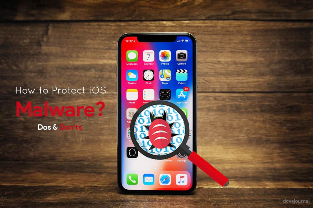 How to Protect Your iOS Device from Malware (Dos & Don'ts)