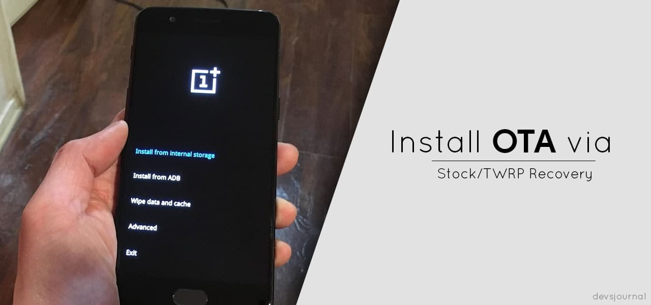 Install OTA update directly from Stock recovery or TWRP