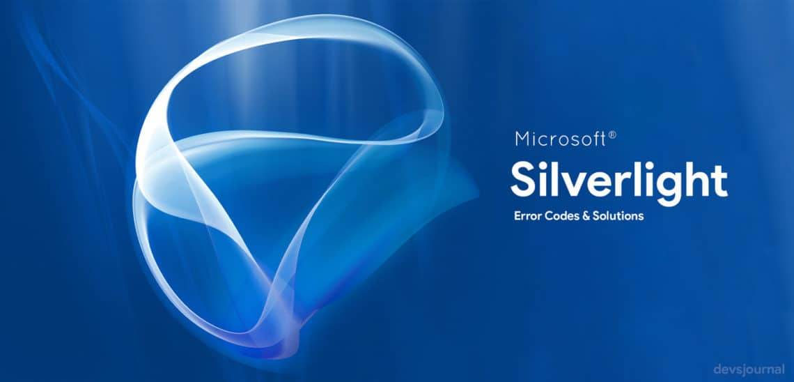 Different Microsoft Silverlight DLL errors, error codes and how to solve them.