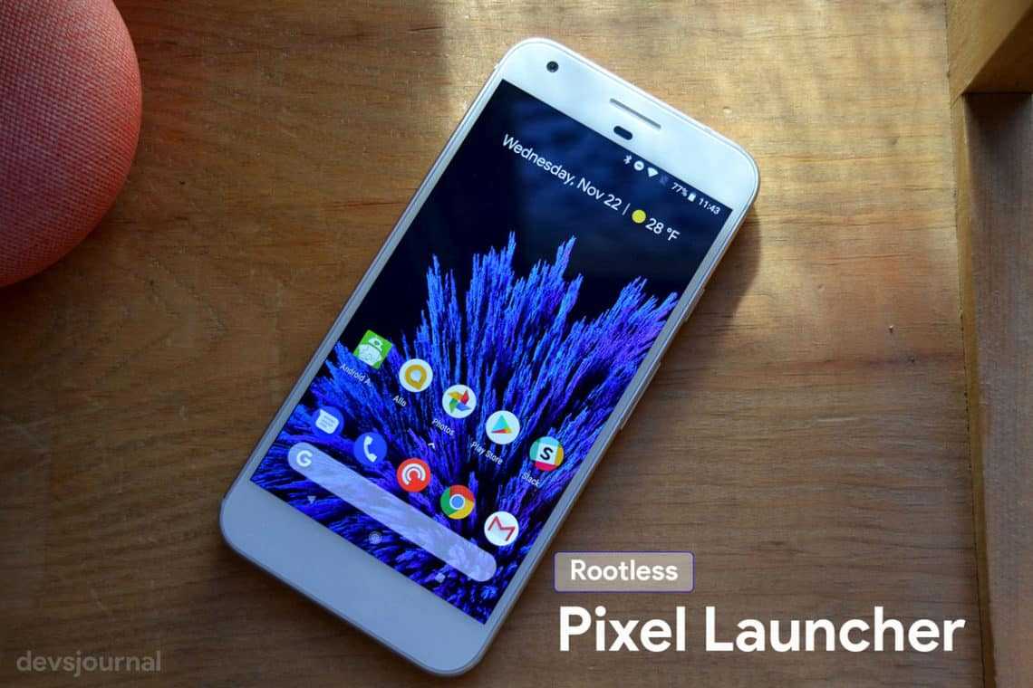 Download Rootless Google Pixel launcher with Themes and Notch support for Android