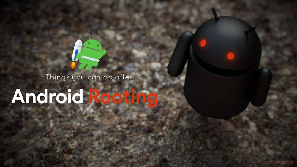 10 things you can do after rooting your Android