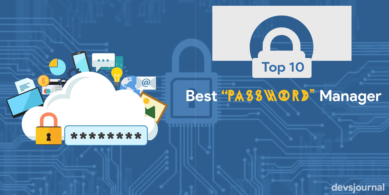 Top 10 best Password managers for Families & Business.