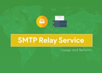 What is an SMTP Relay Service Servers Usage and Benefits