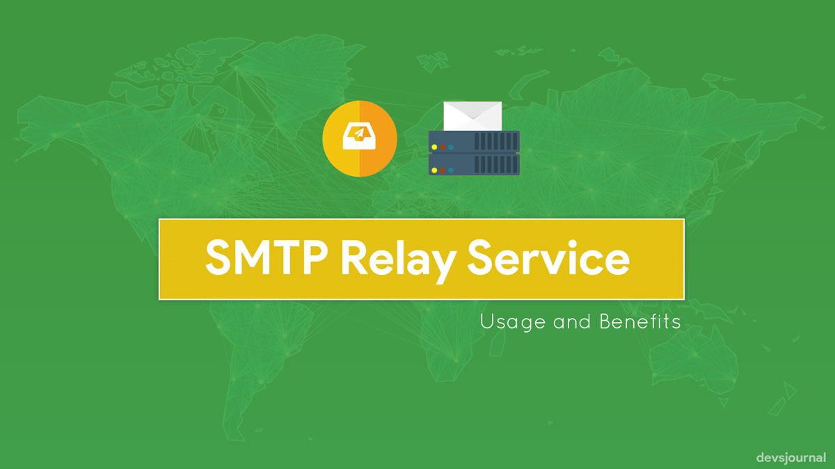 What is an SMTP Relay Service: Usage and Benefits - DevsJournal
