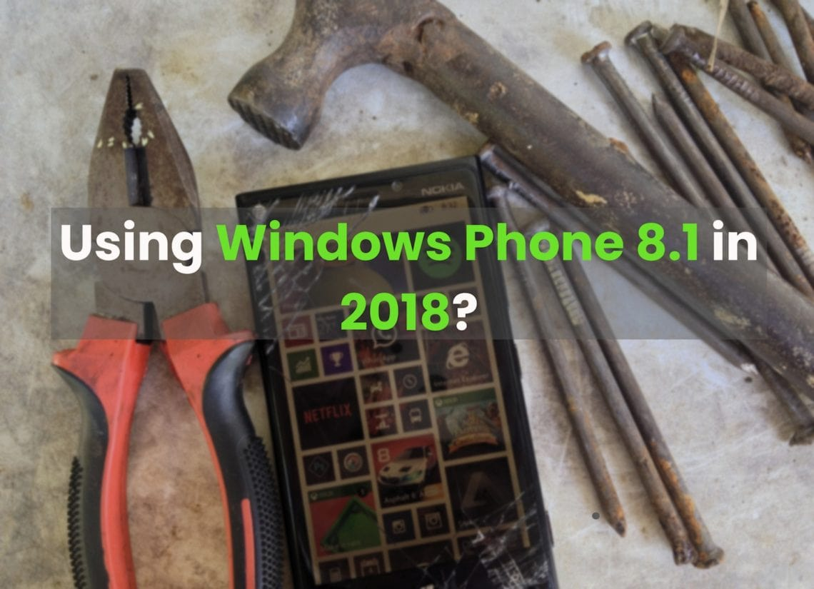 Revisiting: Windows Phone 8.1 in 2018?