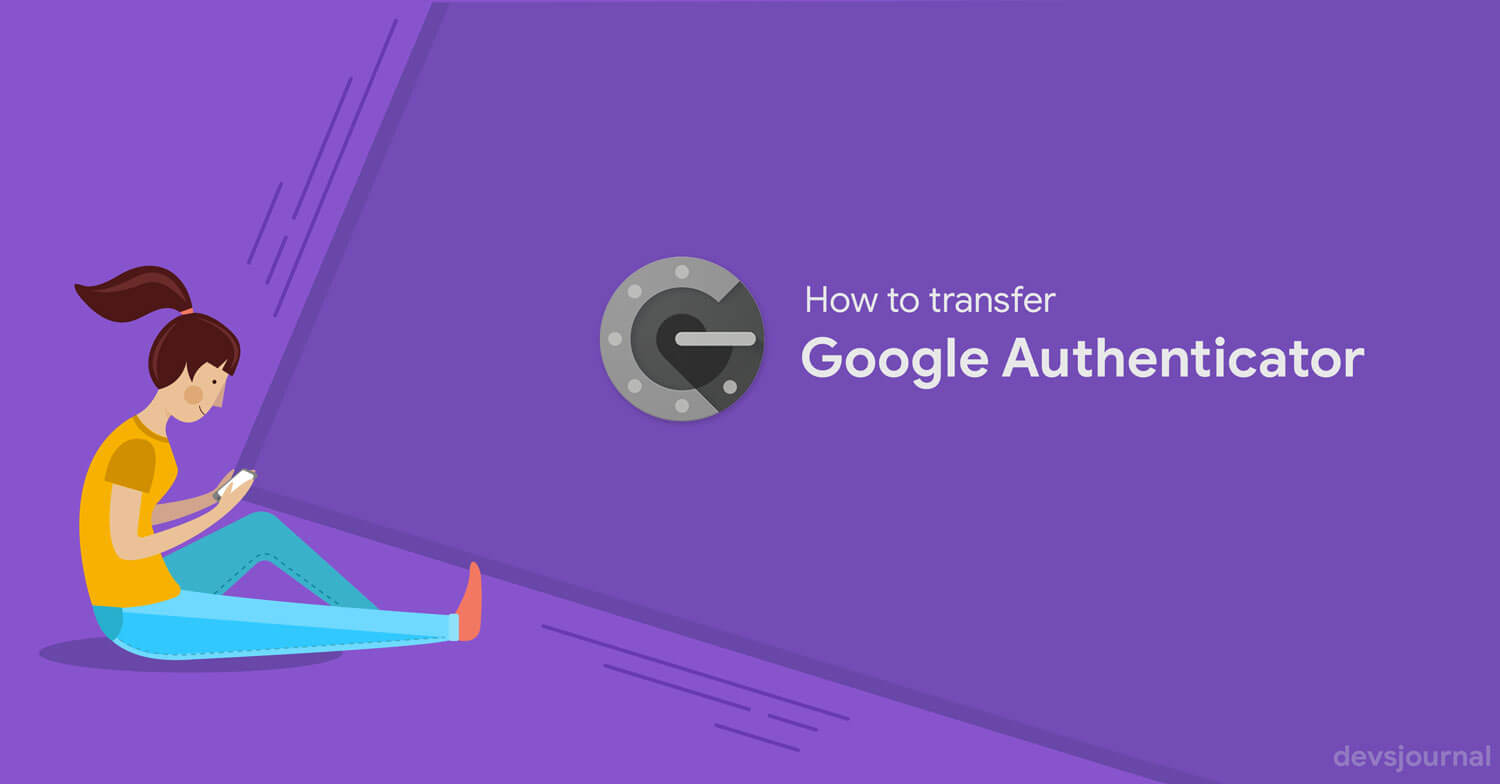 How to Transfer Google Authenticator to a New Phone