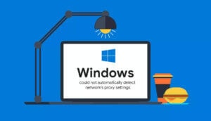 Windows could not automatically detect network's proxy settings