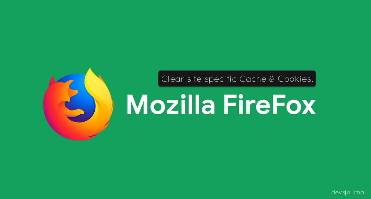Clear Site specific Cookies and cache in Mozilla Firefox