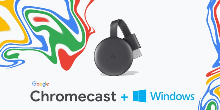 Google ChromeCast for Windows 10 7 8
