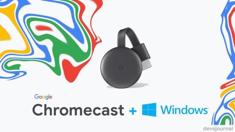 How to Setup Chromecast for Windows 10