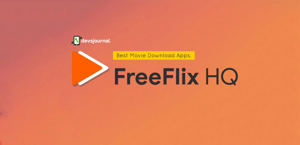 FreeFlix HQ Android App for high quality movie download app