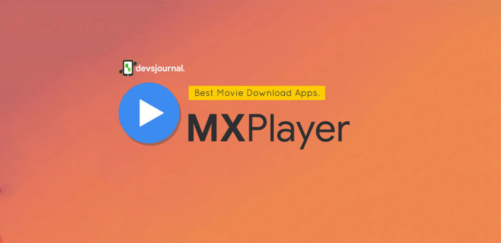 MXPlayer Android App to download movies and tv series