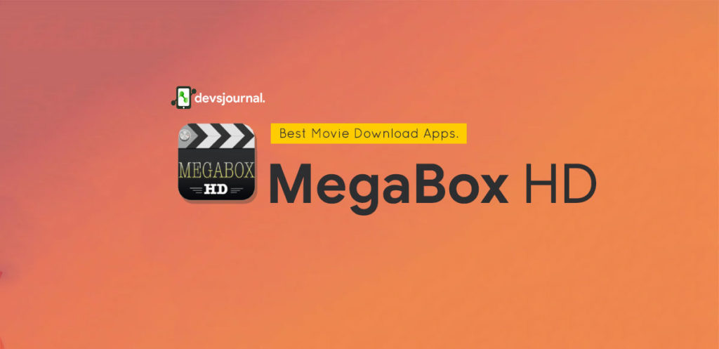MegaBox HD Android App for Free movie streaming and downloading