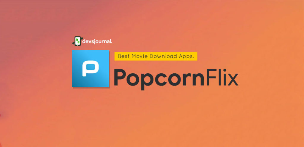 PopcornFlix Android App to download movies and series