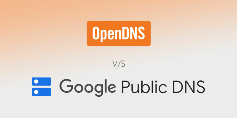 OpenDNS vs Google DNS | Why you shouldn't use your ISP's Default DNS Server?