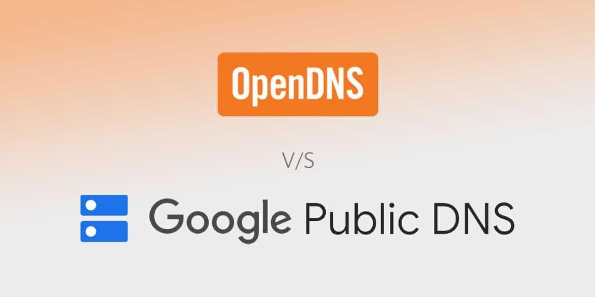 OpenDNS vs Google DNS