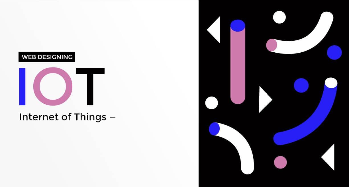 How IoT is Impacting Web Designing