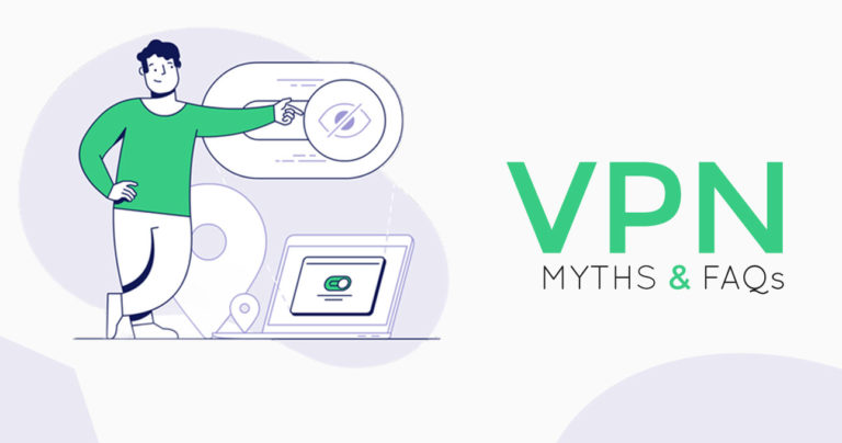 VPN FAQs And Myths You Must Know