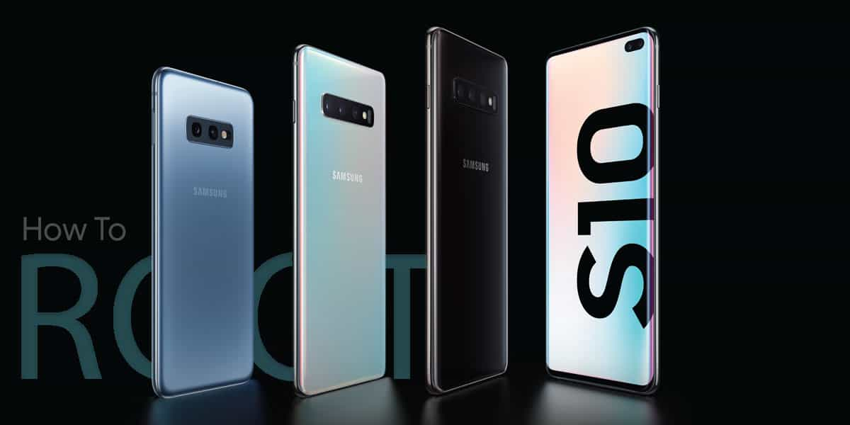 How to Root Galaxy S10/S10e/S10+ using Magisk